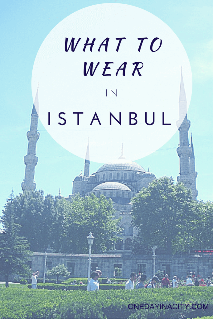 Not sure what to wear during your trip to Istanbul, Turkey? Here are some packing tips.