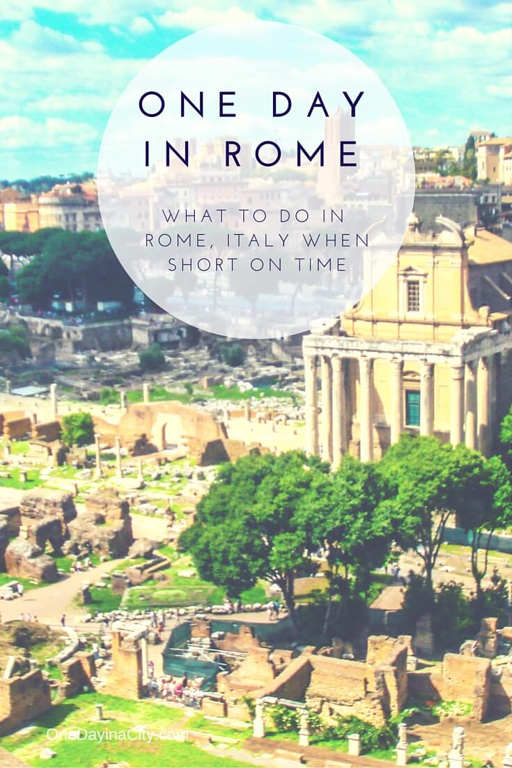 Travel tips on what to see and do first if you're short on time in Rome, Italy.