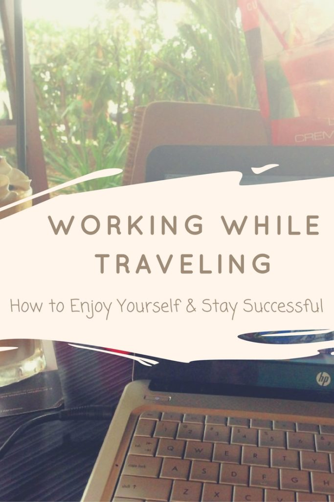 My Top Takeaways from Working While Traveling