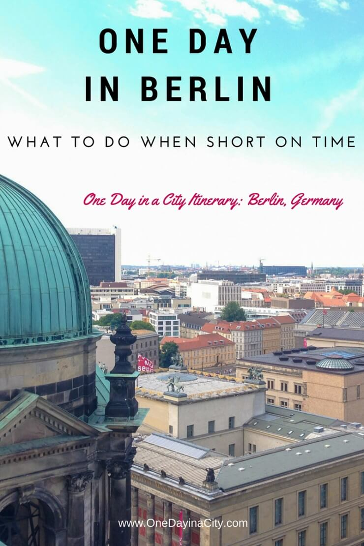 One Day in Berlin: What to Do When Short on Time