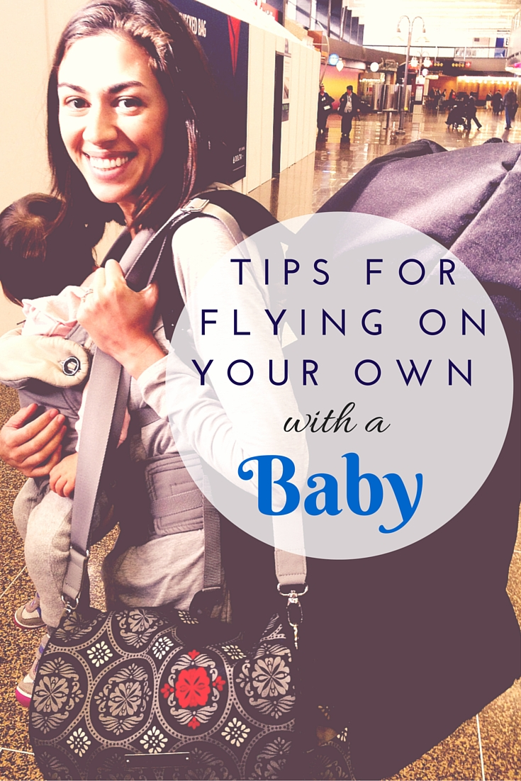 Flying on your own with a baby? Here are travel tips for navigating the airport and airplane like a pro, so both you and your baby stay happy. You'll find solo travel with a baby isn't so scary after all!