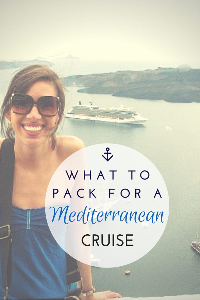 What to pack for a Mediterranean cruise. Tips for both women and men plus what to wear on those famous formal nights.