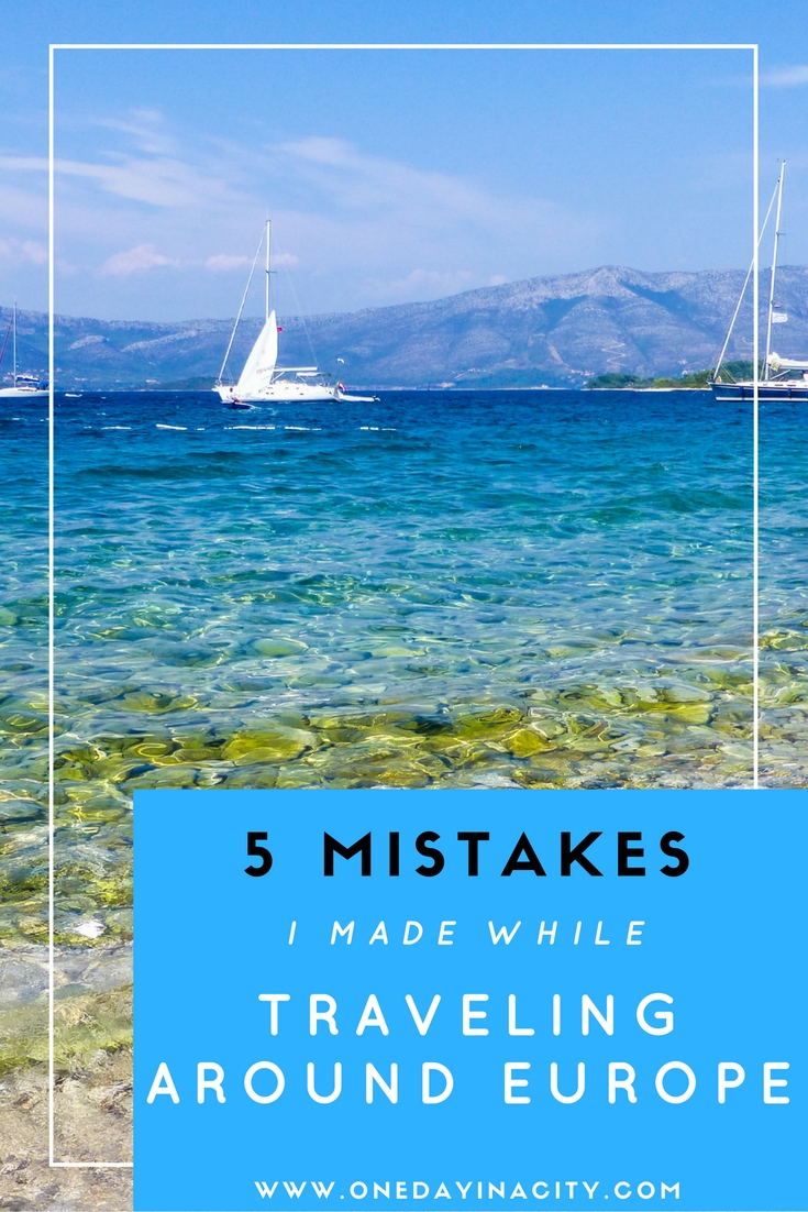 Transportation, sightseeing woes, and more: 5 mistakes I made while traveling around Europe to multiple countries (and how you can avoid these mistakes, too!)