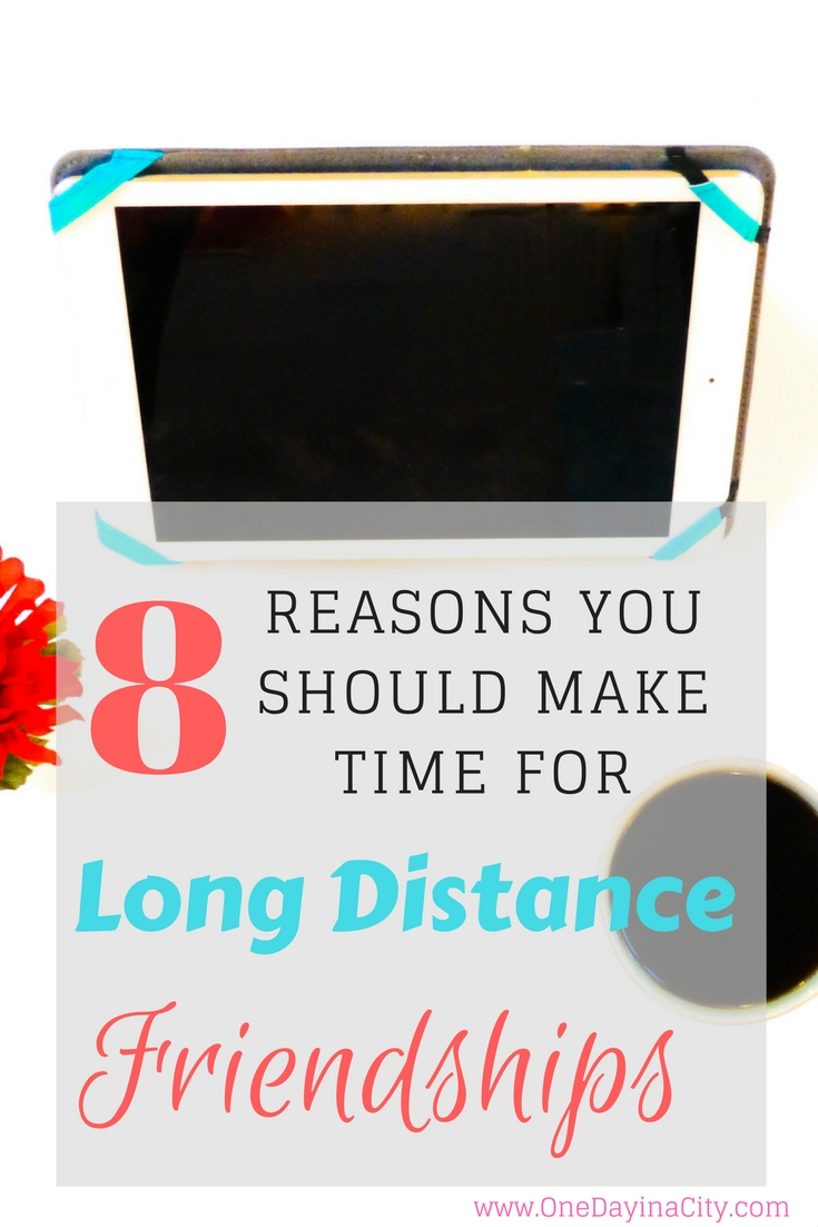 Long distance friendships can be tough to prioritize, especially when family and work get in the way. Here's why you should still make time for them.