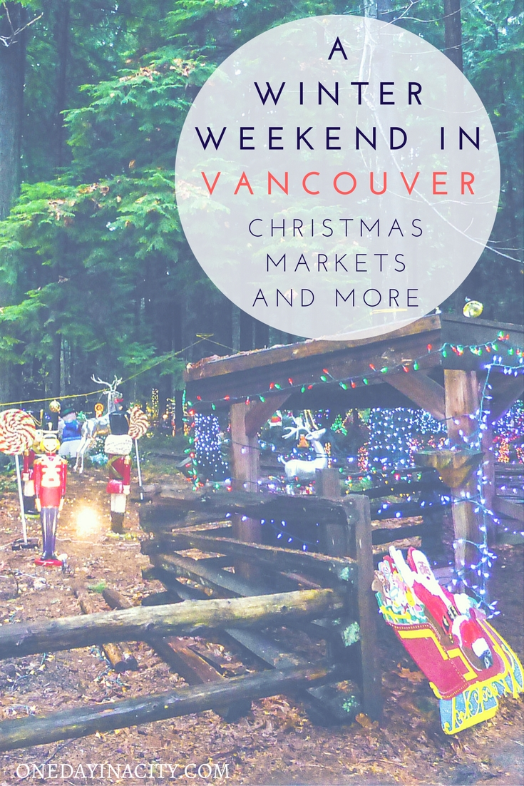 Things to do if you have a winter weekend to spend in Vancouver around Christmastime, including the Vancouver Christmas Market and Bright Nights in Stanley Park. Plus, a tip on where to sleep while there.