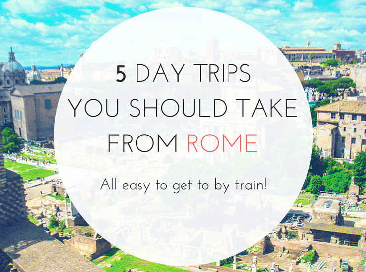 5 Day Trips from Rome You Shouldn't Miss