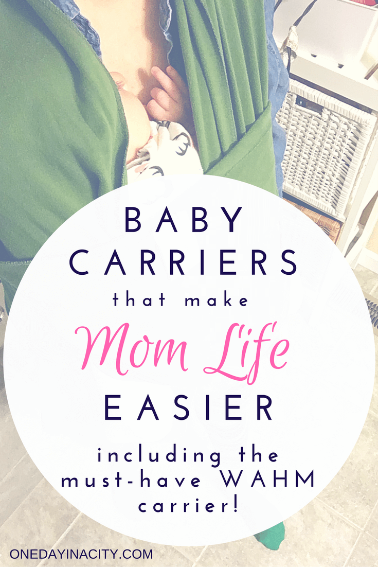3 Different Kinds of Baby Carriers You Need as a Mom -- Including one that's a must-have for WAHM.