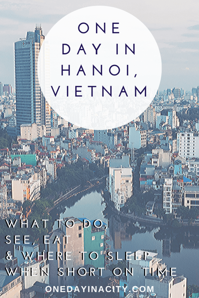 Short on time in Hanoi? Don't worry. This one day in Hanoi itinerary will help you have an unforgettable day in Vietnam's capital city. Find out the top things to do in Hanoi, where to eat and drink, plus options on where to sleep.