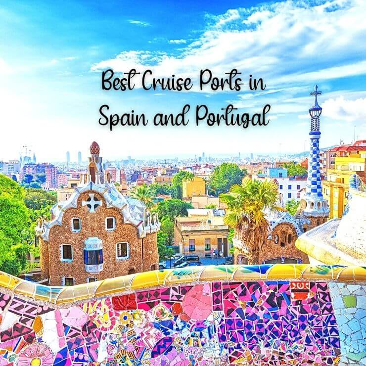 Spain and Portugal Cruise: The Best Things to Do and See