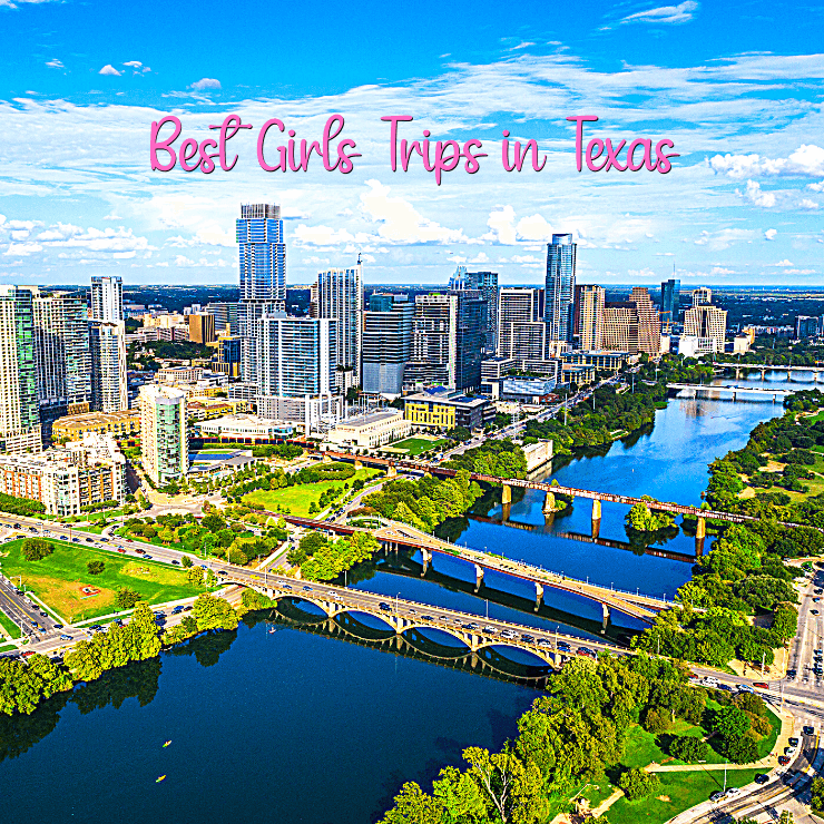 The best Texas destinations for a girls weekend in Texas, including beautiful Austin.