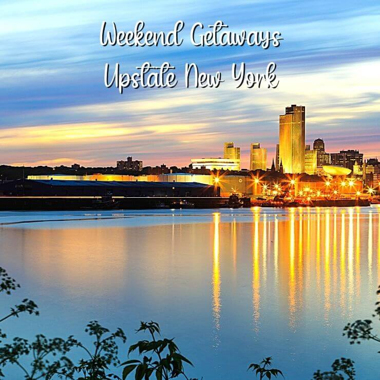 Best Weekend Getaways in Upstate New York include Albany, Bethel, Cooperstown, and more!
